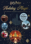 Harry Potter  Holiday Magic  The Official Advent Calendar PDF