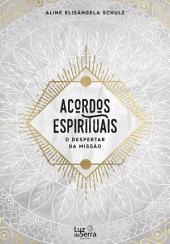 Acordos Espirituais: O despertar da missão