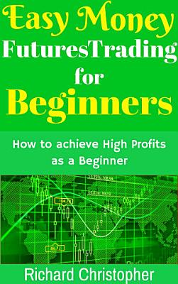 Easy Money Futures Trading for Beginners PDF