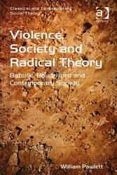 Violence  Society and Radical Theory PDF