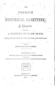 The Vermont Historical Gazetteer  Franklin  Grand Isle  Lamoille and Orange counties  Including also the natural history of Chittenden County and index to volume 1 PDF