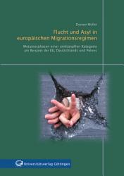 Flucht und Asyl in europ  ischen Migrationsregimen PDF