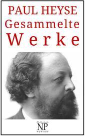 Paul Heyse – Gesammelte Werke: Romane und Geschichten