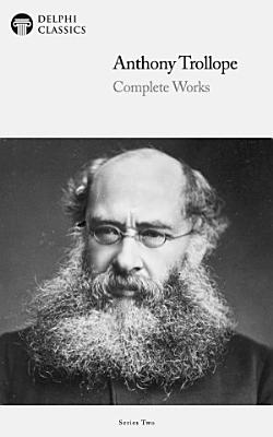 Delphi Complete Works of Anthony Trollope  Illustrated