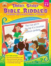 Tricky, Sticky Bible Riddles, Grades 2 - 3: 36 Riddles with Lessons, Puzzles, and Prayers