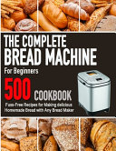 The Complete Bread Machine for Beginners Cookbook PDF