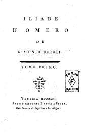 Iliade d'Omero di Giacinto Ceruti. Tomo primo [-terzo]: Volume 1