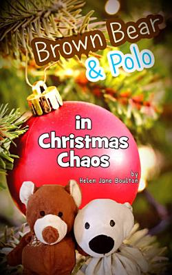 Brown Bear and Polo in Christmas Chaos