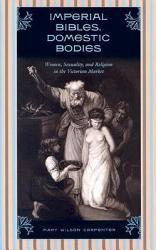 Imperial Bibles  Domestic Bodies PDF