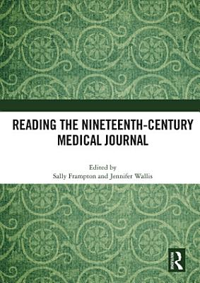 Reading The Nineteenth Century Medical Journal