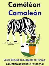 Caméléon - Camaleón: Conte Bilingue en Espagnol et Français
