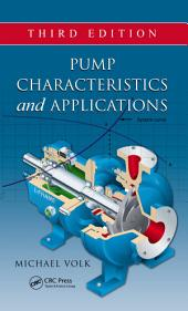 Pump Characteristics and Applications, Third Edition: Edition 3