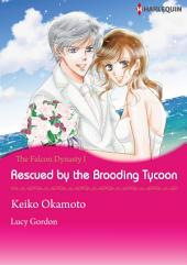 Rescued by the Brooding Tycoon - The Falcon Dynasty 1: Harlequin Comics