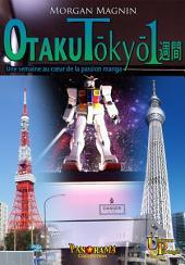 Otaku Tōkyō isshūkan: Une semaine au coeur de la passion manga