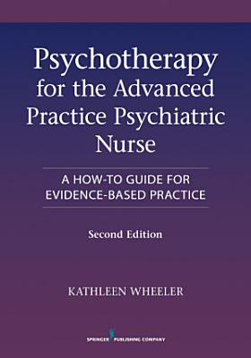 Psychotherapy for the Advanced Practice Psychiatric Nurse  Second Edition PDF