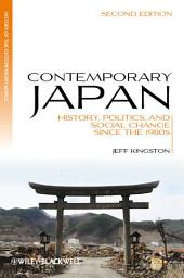 Contemporary Japan: History, Politics, and Social Change since the 1980s, Edition 2