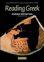Reading Greek: Grammar and Exercises, Edition 2
