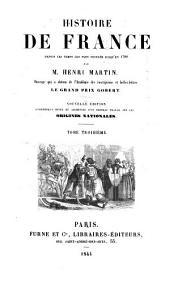 Histoire de France: depuis les temps les plus reculés jusqu'en 1789, Volume3