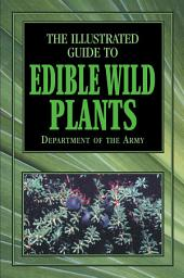Illustrated Guide to Edible Wild Plants