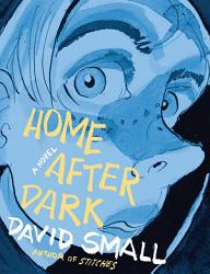 Home After Dark A Novel Book PDF