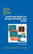 Transforming Health Care Through Information  Case Studies PDF