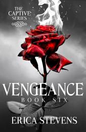 Vengeance (The Captive Series Book 6)