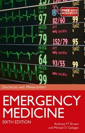 Emergency Medicine: Diagnosis and Management, Sixth Edition Revised and Updated, Edition 6