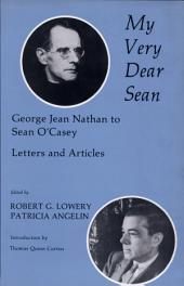 My Very Dear Sean: George Jean Nathan to Sean O'Casey, Letters and Articles