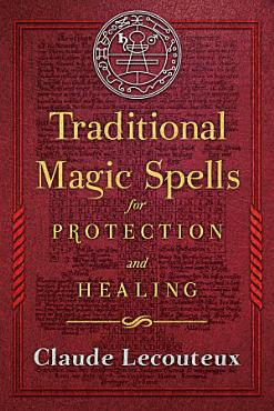Traditional Magic Spells for Protection and Healing PDF