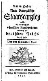 Neue europäische Staatscanzley welche die wichtigsten öffentlichen Angelegenheiten, vornemlich des Deutschen Reiches in sich fasset: Band 54