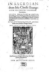 In sacrosanctum Jesu Christi Evangelium secundum Joannem enarrationes: iuxta eruditorum sententiam ... cum indice copiosissimo