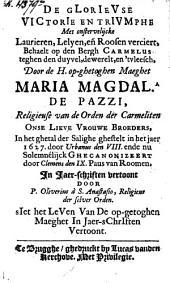 De glorieuse victorie en triumphe [...] behaelt op den bergh Carmelus teghen den duyvel [...] door [...] Maria Magdal. de Pazzi [...] in jaer-schriften vertoont