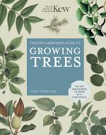 The Kew Gardener's Guide to Growing Trees