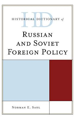 Historical Dictionary of Russian and Soviet Foreign Policy PDF