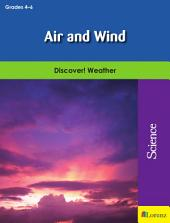 Air and Wind: Discover! Weather