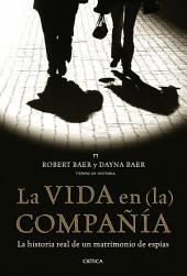 La vida en (la) compañía: la historia real de un matrimonio de espías