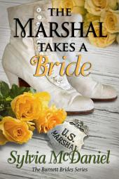 The Marshal Takes a Bride - A Western Romance