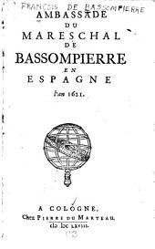 Ambassade du mareschal de Bassompierre en Espagne l'an 1621