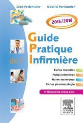 Guide pratique de l'infirmière 2015-2016: Édition 4
