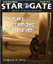 STAR GATE 020: Unter fremder Sonne: Planet der tödlichen Intrigen - und Menschen als Waffen!