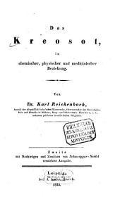 Das Kreosot, in chemischer, physischer und medicinischer Beziehung