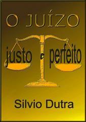 O Juízo Justo E Perfeito
