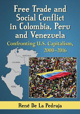 Free Trade and Social Conflict in Colombia  Peru and Venezuela