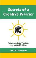 Secrets of a Creative Warrior