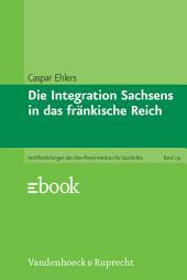 Die Integration Sachsens in das fränkische Reich (751-1024)