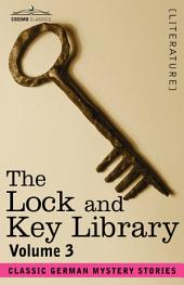 The Lock and Key Library: Classic German Mystery Stories, Volume 3