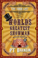 The True Life of the World s Greatest Showman