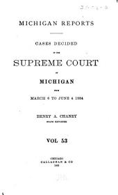 Michigan Reports. 1. VOL. 1-200 ONLY: Volume 53