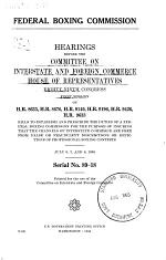 Federal Boxing Commission, Hearings Before ... , 89-1 on H.R. 8635, H.R. 8676, H.R. 9140, H.R. 9196, H.R. 9426, H.R. 9633 ... , July 6, 7, and 8, 1965