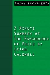 3 Minute Summary of The Psychology of Price by Leigh Caldwell